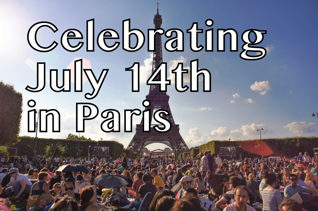 Celebrating July 14th Paris