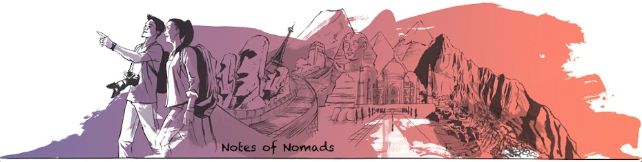 Notes of Nomads | Travel blog for the independent traveler