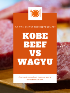A photo of raw Kobe beef steaks on a cutting board with an orange-colored graphic in the center with white writing that says, 'Kobe beef vs Wagyu. Do you know the difference? Check out more about Japanese food at notesofnomads.com'.